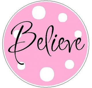 "Pink Believe w Polka Dots 1"" Round Labels Stickers"