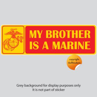MA 3083 My Brother Is A Marine USMC Semper Fi Car Bumper Sticker Window Decal