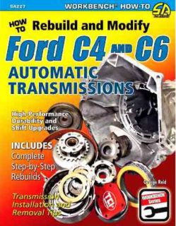 Complete New Step by Step Ford C4 C6 Auto Transmission Rebuild Modify Guide