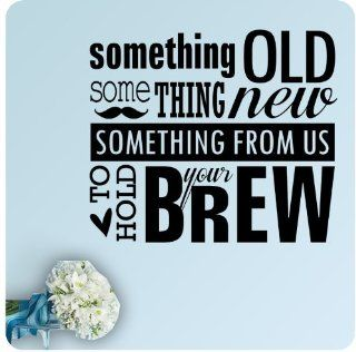 Something Old Something New From Us to Hold Your Brew Wedding Anniversary Celebration Party Gift Wall Decal Quote Large Sticker ART Mural Large Nice Bride Groom Love Decoration Decor Mustache