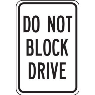 "Accuform Signs FRP257RA Engineer Grade Reflective Aluminum Designated Parking Sign, Legend ""DO NOT BLOCK DRIVE"", 12"" Width x 18"" Length x 0.080"" Thickness, Black on White"