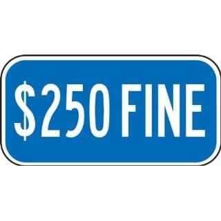 "Accuform Signs FRA262RA Engineer Grade Reflective Aluminum Handicap Parking Supplemental Sign, Legend ""$250 FINE"", 12"" Width x 6"" Length x 0.080"" Thickness, White on Blue"