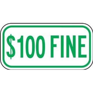 "Accuform Signs FRA264RA Engineer Grade Reflective Aluminum Handicap Parking Supplemental Sign, Legend ""$100 FINE"", 12"" Width x 6"" Length x 0.080"" Thickness, Green on White"