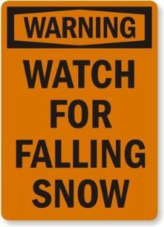 "Warning Watch For Falling Snow, Engineer Grade Reflective Aluminum Sign, 18"" x 12"""